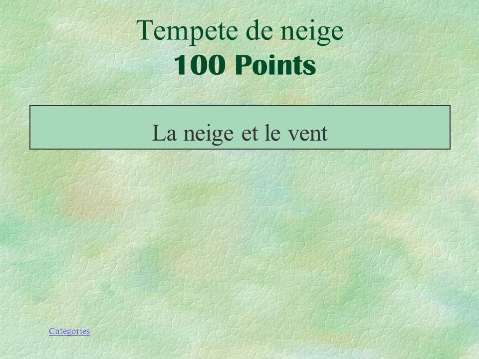 Tempete de neige 100 Points