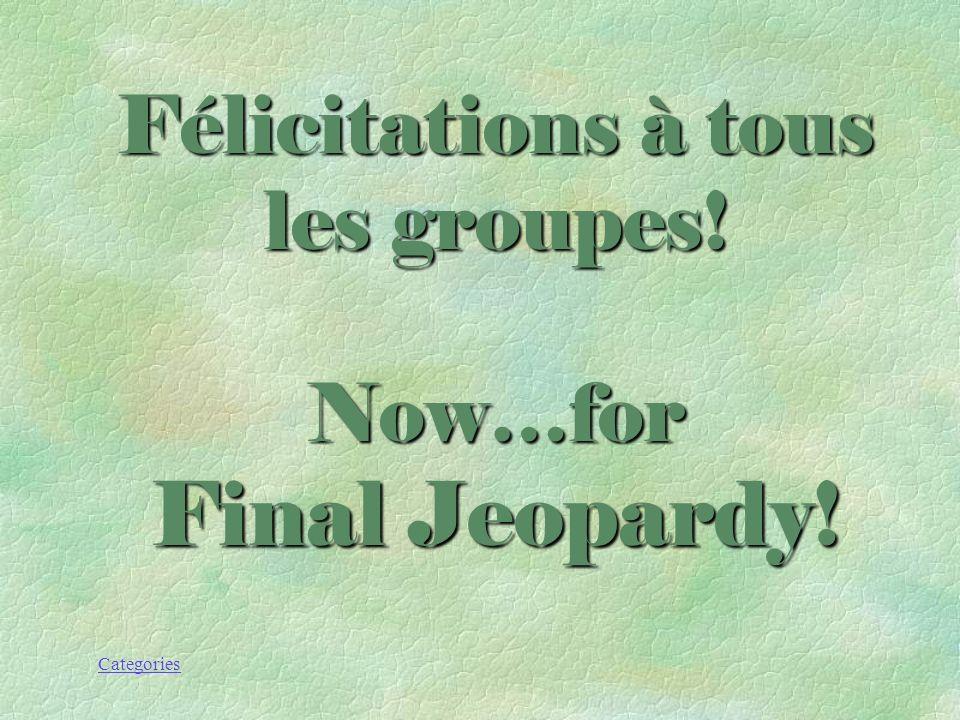 Félicitations à tous les groupes!