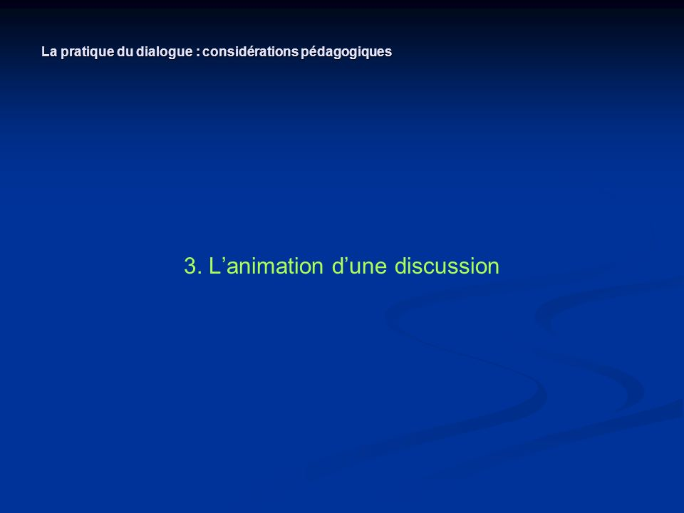 3. L'animation d'une discussion