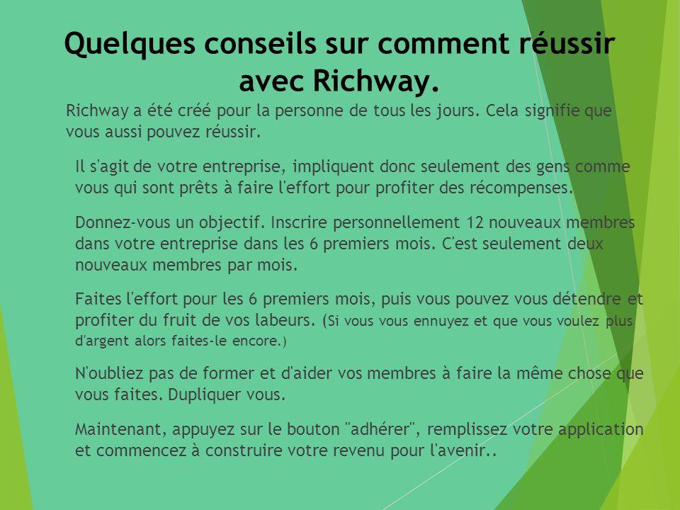 Quelques conseils sur comment réussir avec Richway.