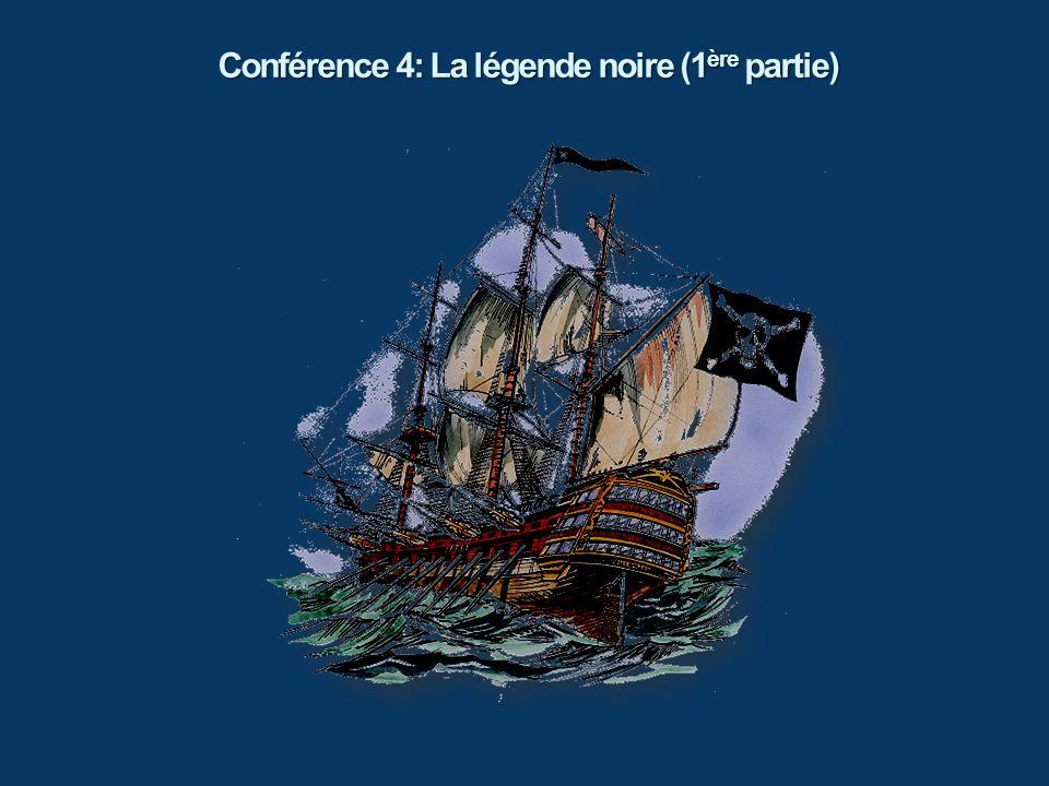 Conférence 4: La légende noire (1ère partie)