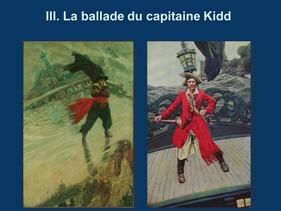 III. La ballade du capitaine Kidd