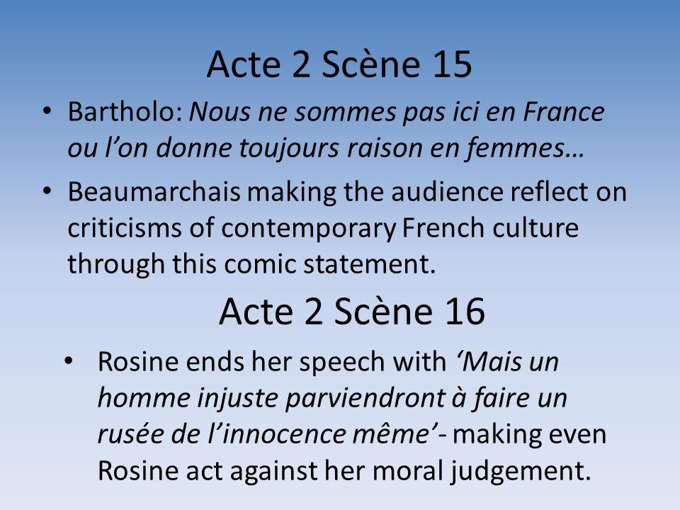 Acte 2 Scène 15 Bartholo: Nous ne sommes pas ici en France ou l'on donne toujours raison en femmes…