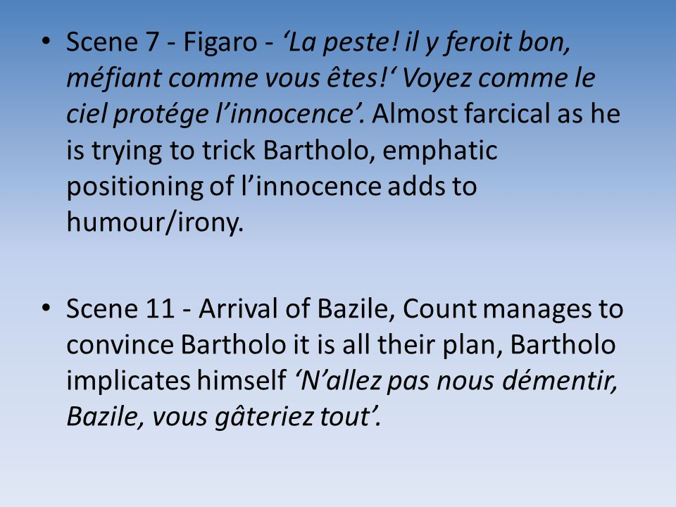 Scene 7 - Figaro - 'La peste. il y feroit bon, méfiant comme vous êtes