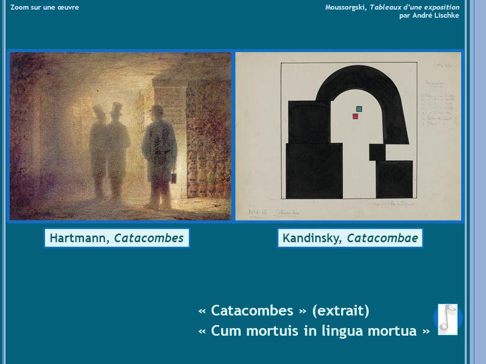 « Catacombes » (extrait) « Cum mortuis in lingua mortua »