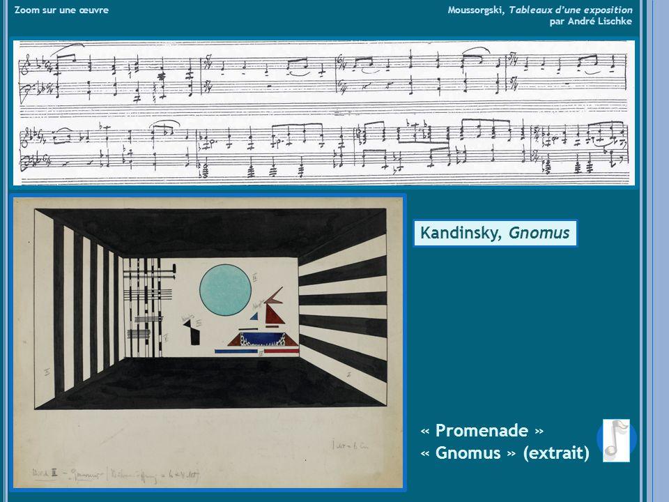 « Promenade » « Gnomus » (extrait) Kandinsky, Gnomus