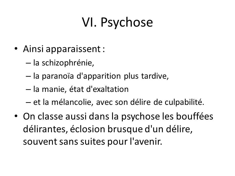 VI. Psychose Ainsi apparaissent :