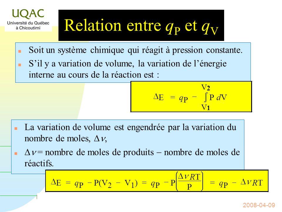 31/03/2017 Relation entre qP et qV. Soit un système chimique qui réagit à pression constante.