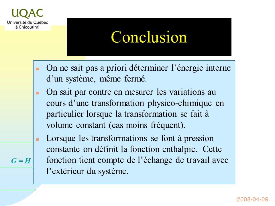 Conclusion On ne sait pas a priori déterminer l'énergie interne d'un système, même fermé.