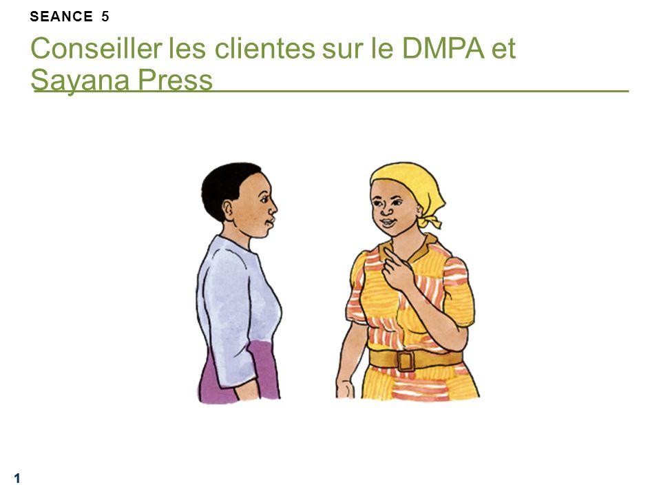 SEANCE 5 Conseiller les clientes sur le DMPA et Sayana Press