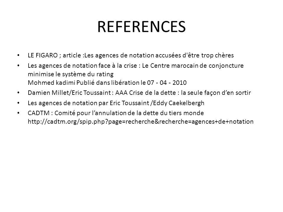 REFERENCES LE FIGARO ; article :Les agences de notation accusées d être trop chères.