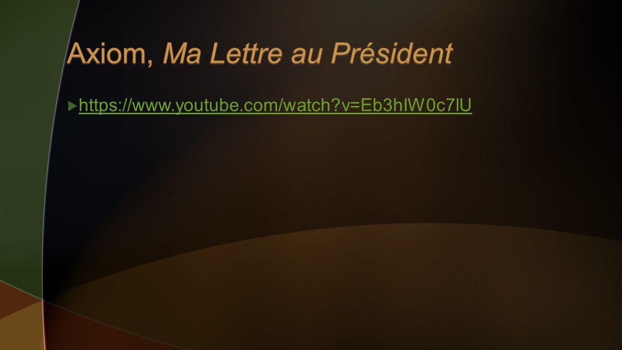 Axiom, Ma Lettre au Président