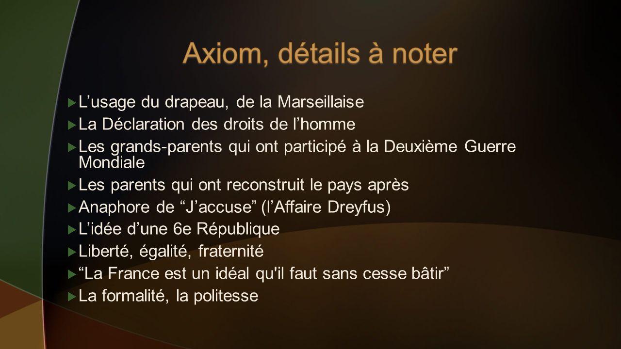 Axiom, détails à noter L'usage du drapeau, de la Marseillaise