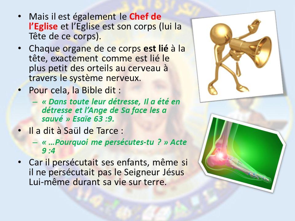 Mais il est également le Chef de l'Eglise et l'Eglise est son corps (lui la Tête de ce corps).