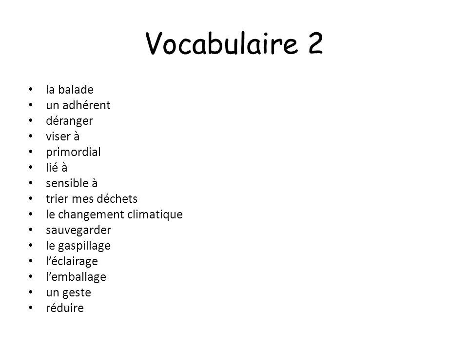 Vocabulaire 2 la balade un adhérent déranger viser à primordial lié à