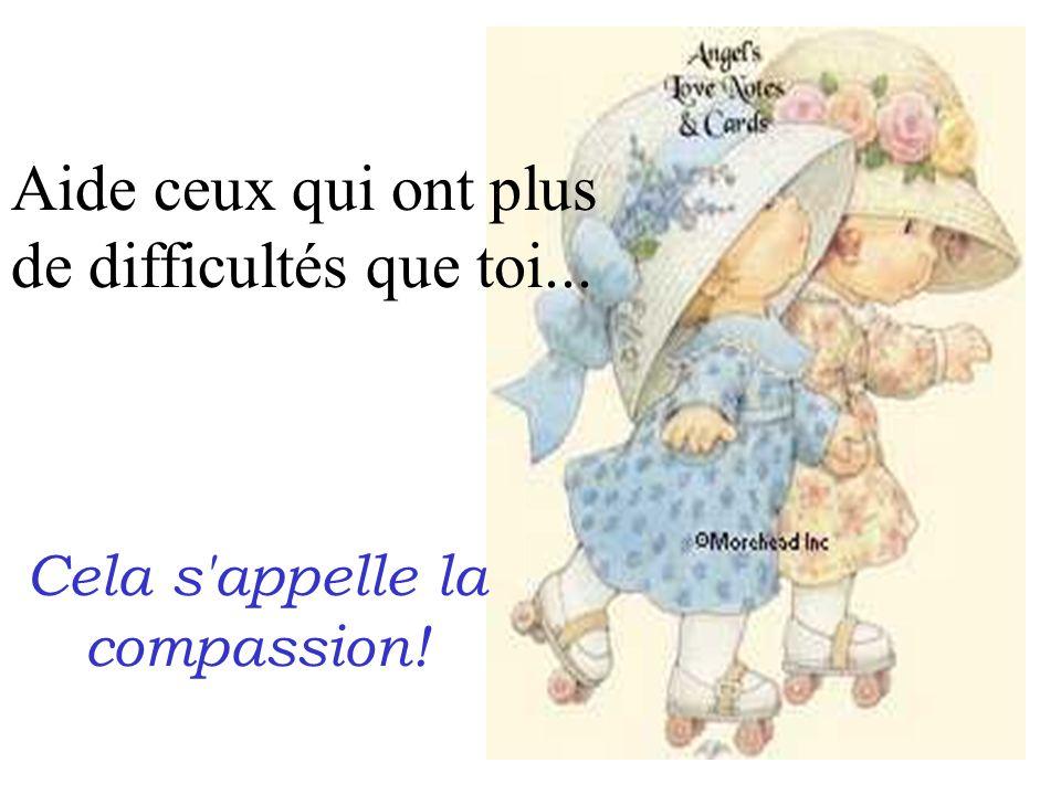Cela s appelle la compassion!