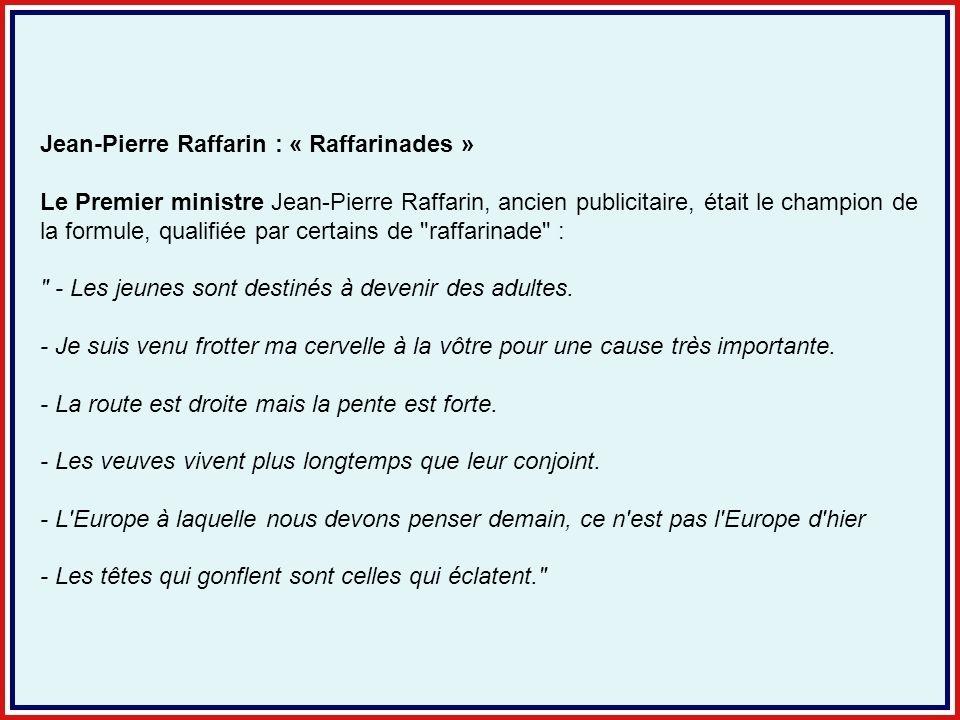Jean-Pierre Raffarin : « Raffarinades »