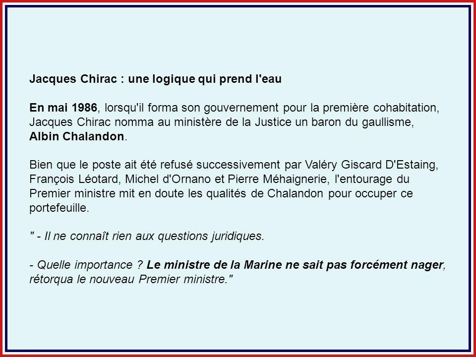 Jacques Chirac : une logique qui prend l eau