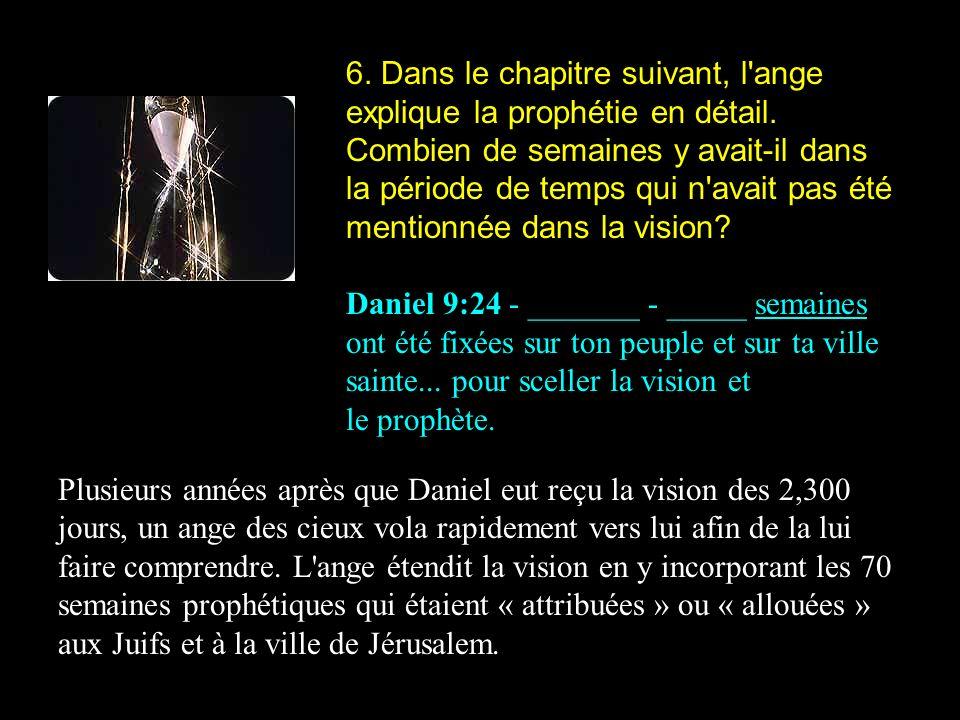 6. Dans le chapitre suivant, l ange explique la prophétie en détail