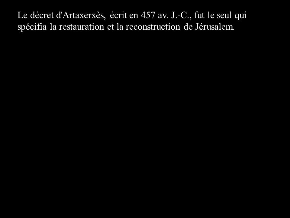 Le décret d Artaxerxès, écrit en 457 av. J. -C