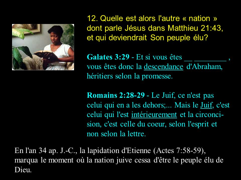 12. Quelle est alors l autre « nation » dont parle Jésus dans Matthieu 21:43, et qui deviendrait Son peuple élu