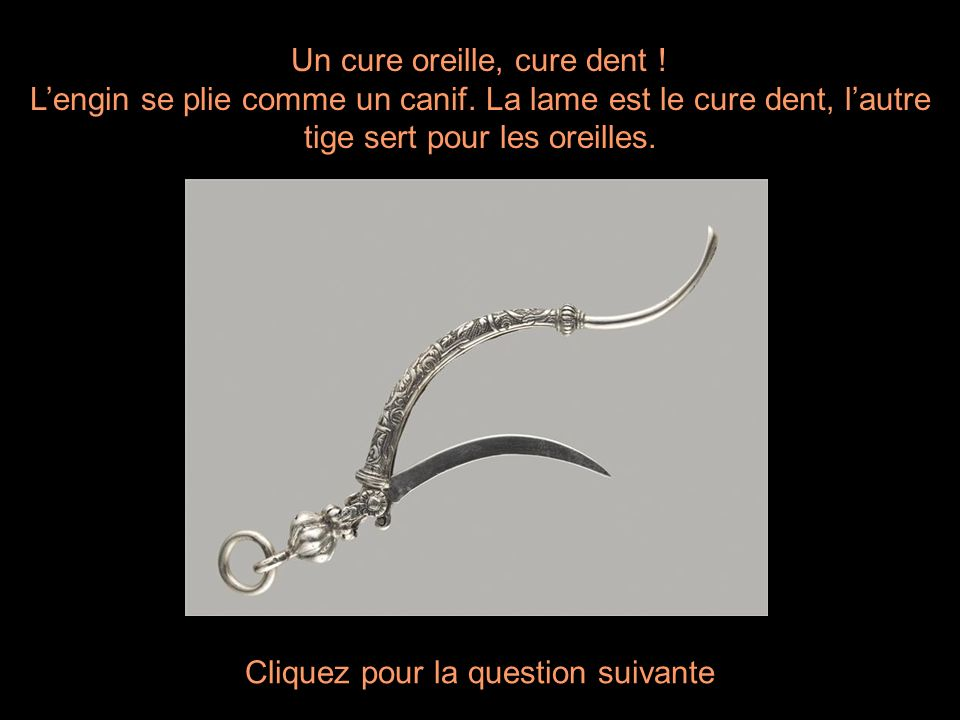 Un cure oreille, cure dent !