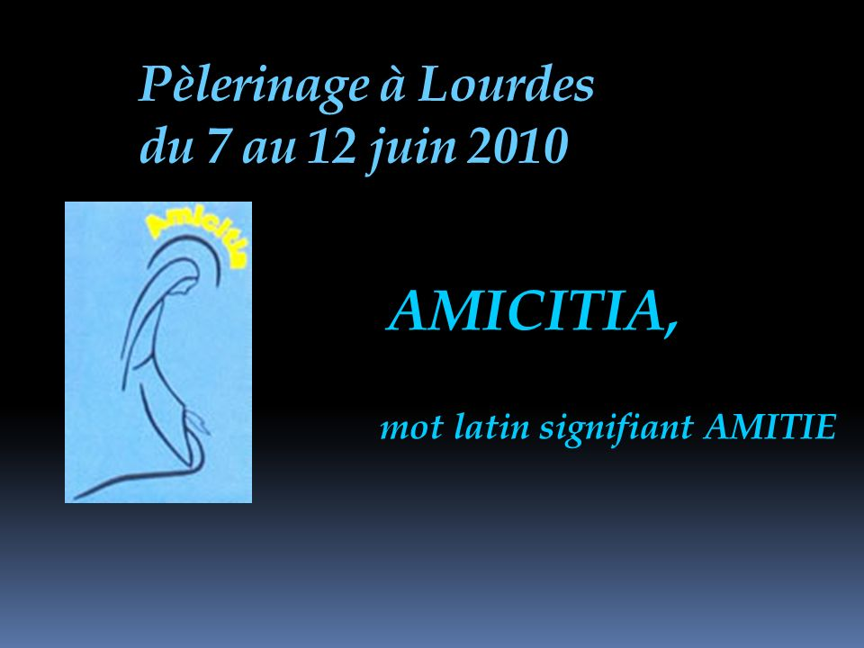 Pèlerinage à Lourdes du 7 au 12 juin 2010