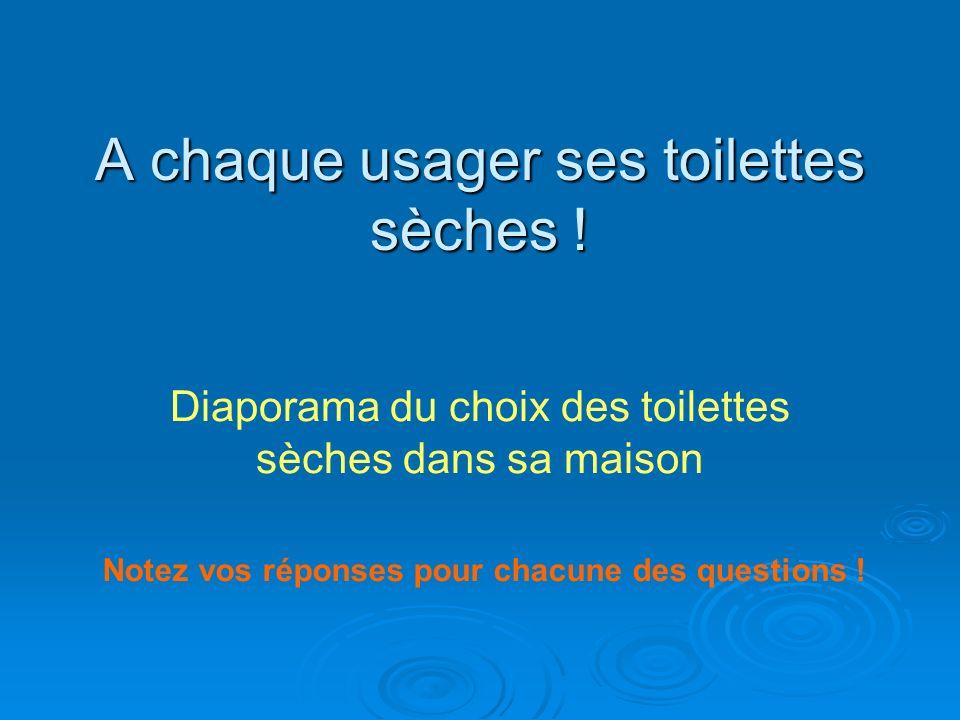 A chaque usager ses toilettes sèches !