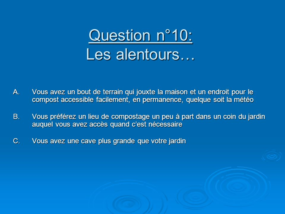 Question n°10: Les alentours…