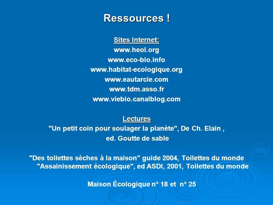 Ressources ! Sites Internet: www.heol.org www.eco-bio.info