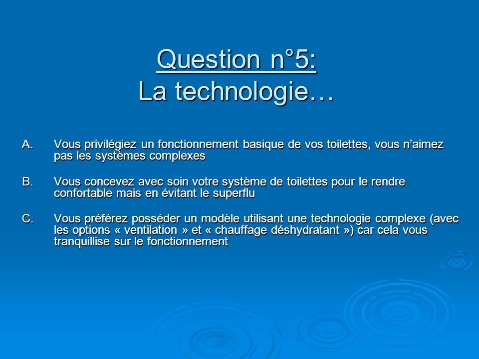 Question n°5: La technologie…