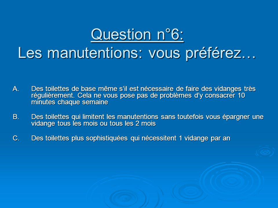 Question n°6: Les manutentions: vous préférez…
