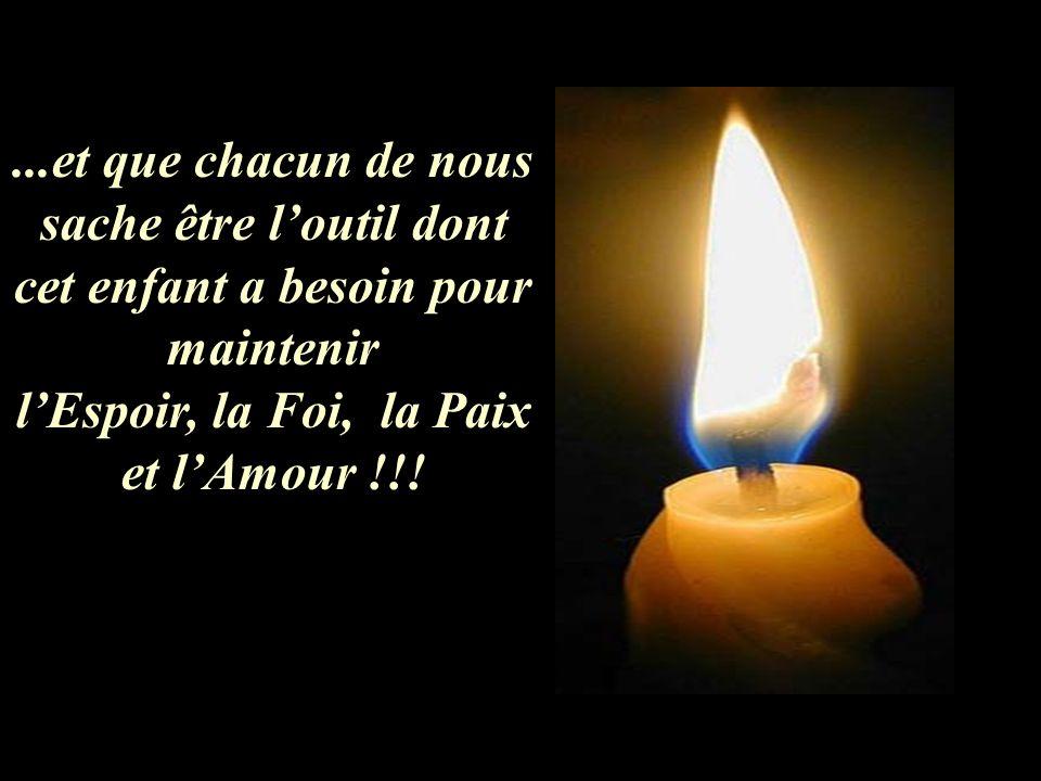 l'Espoir, la Foi, la Paix et l'Amour !!!