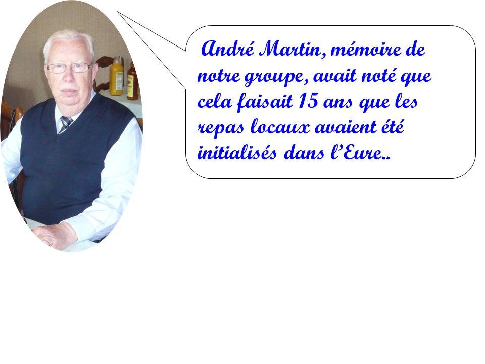 André Martin, mémoire de notre groupe, avait noté que cela faisait 15 ans que les repas locaux avaient été initialisés dans l'Eure..