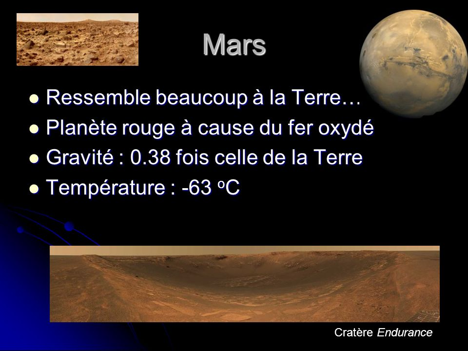Mars Ressemble beaucoup à la Terre… Planète rouge à cause du fer oxydé