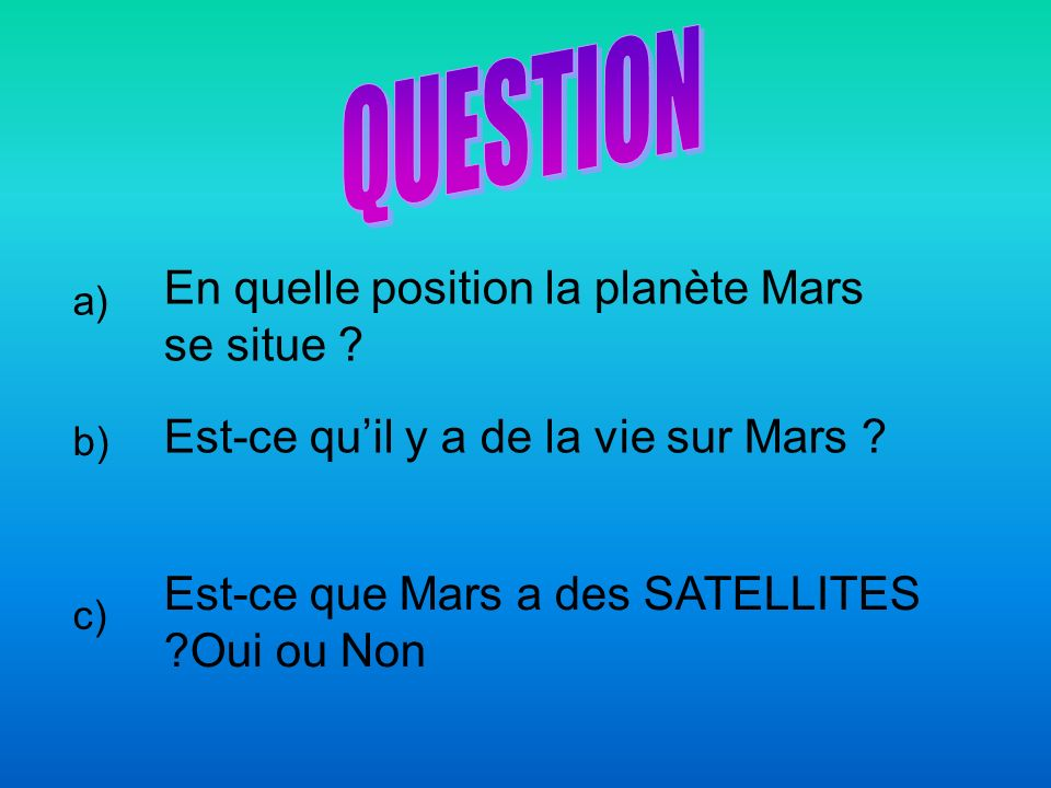 QUESTION En quelle position la planète Mars se situe