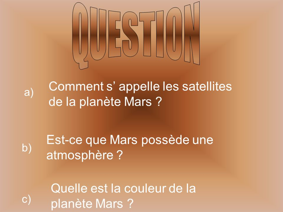 QUESTION Comment s' appelle les satellites de la planète Mars