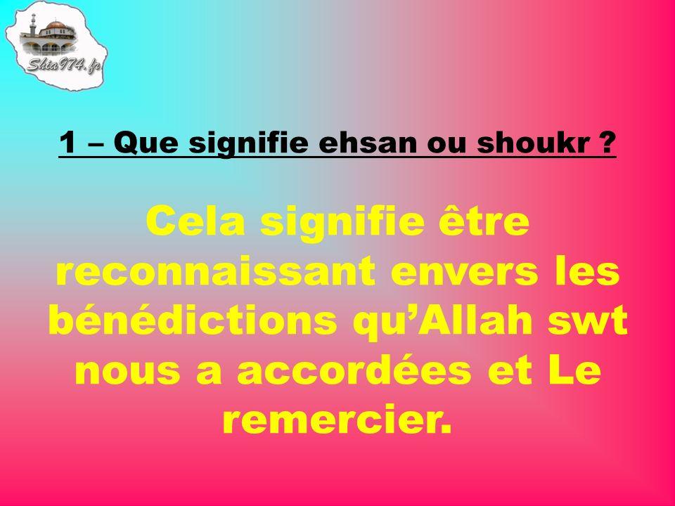 1 – Que signifie ehsan ou shoukr