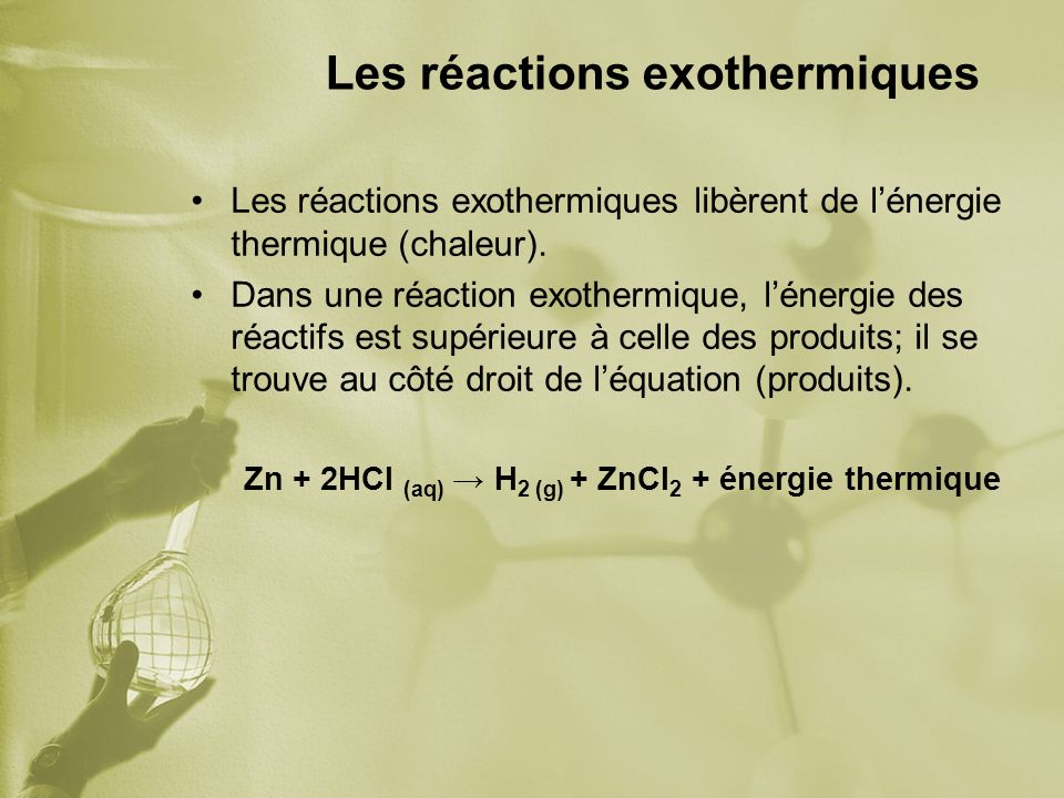 Les réactions exothermiques