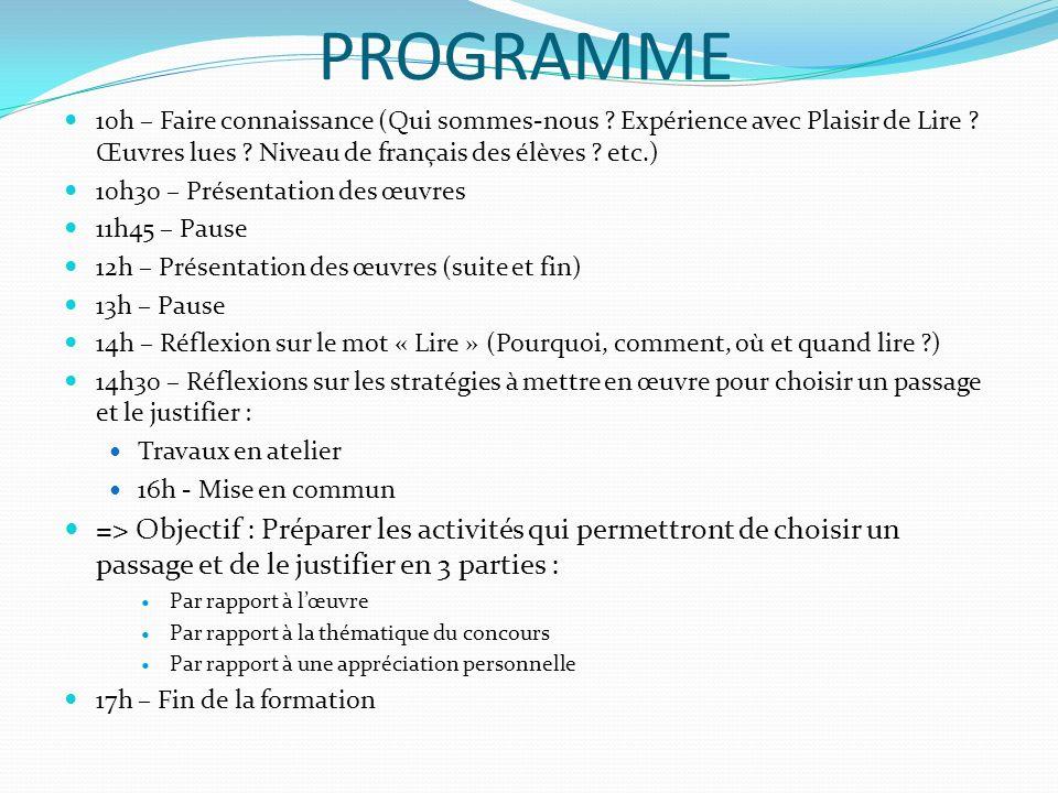 PROGRAMME 10h – Faire connaissance (Qui sommes-nous Expérience avec Plaisir de Lire Œuvres lues Niveau de français des élèves etc.)