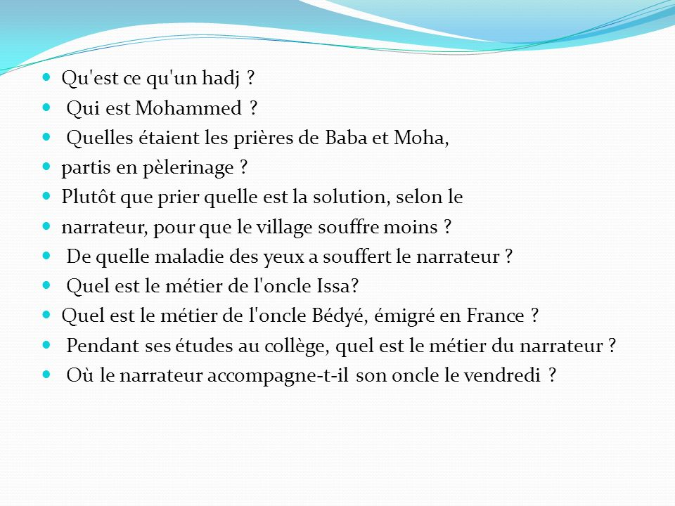 Qu est ce qu un hadj Qui est Mohammed Quelles étaient les prières de Baba et Moha, partis en pèlerinage