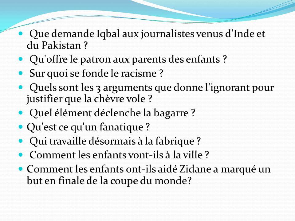 Que demande Iqbal aux journalistes venus d Inde et du Pakistan