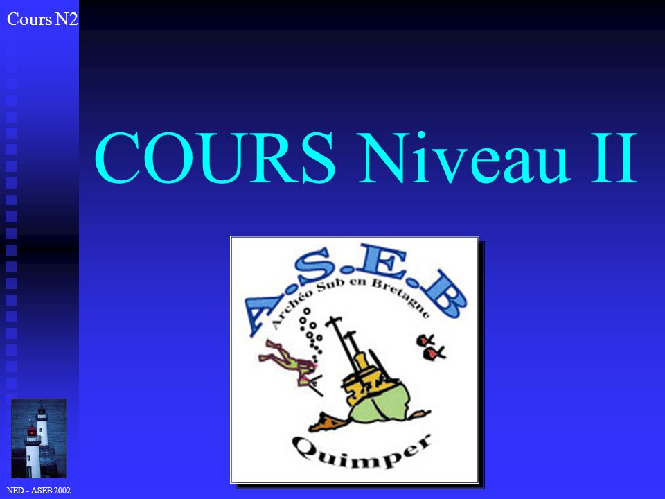 Cours N2 COURS Niveau II NED - ASEB 2002