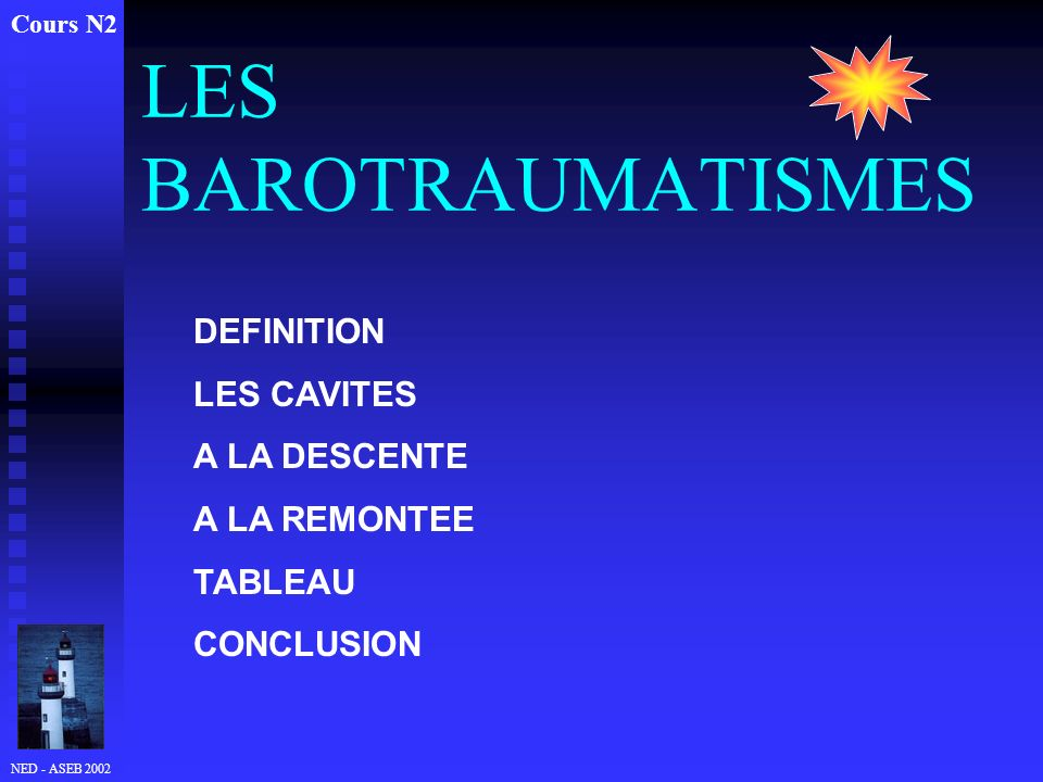 LES BAROTRAUMATISMES DEFINITION LES CAVITES A LA DESCENTE