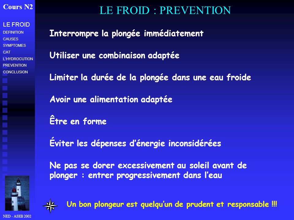 LE FROID : PREVENTION Interrompre la plongée immédiatement