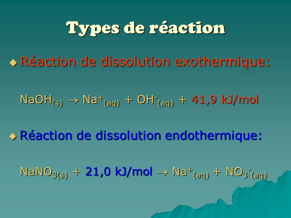 Types de réaction Réaction de dissolution exothermique: