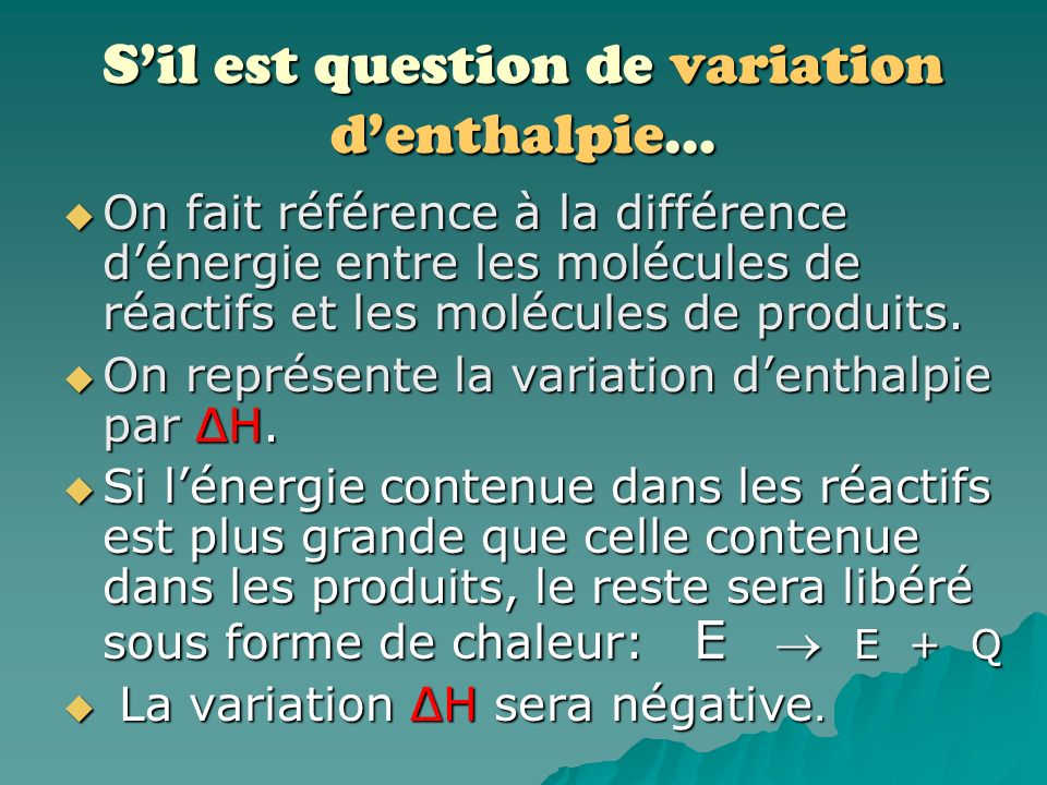S'il est question de variation d'enthalpie…