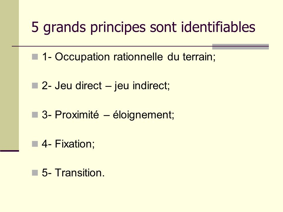 5 grands principes sont identifiables