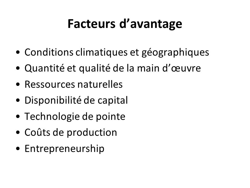 Facteurs d'avantage Conditions climatiques et géographiques