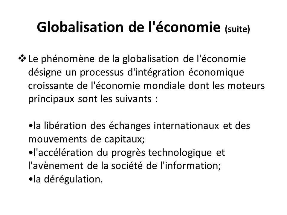 Globalisation de l économie (suite)